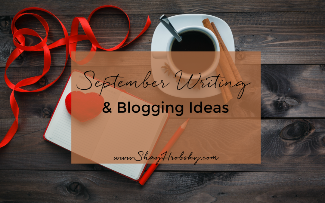 September Writing & Blogging Ideas