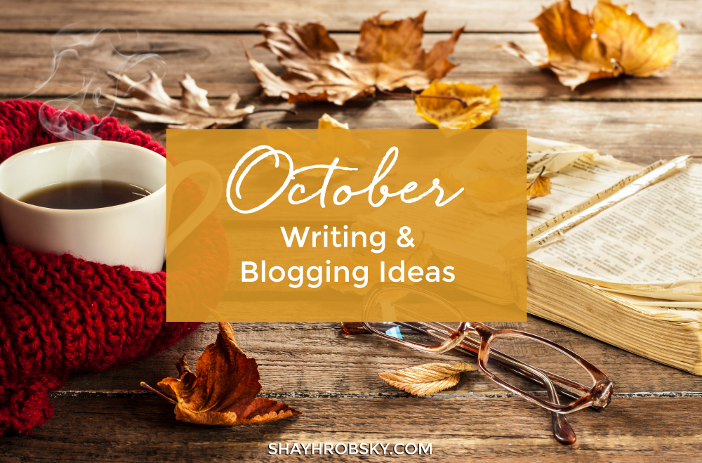 October Writing & Blogging Ideas
