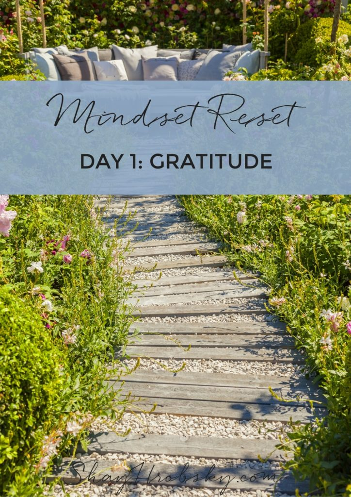 It's all about gratitude today! It's day 1 for the Mindset Reset and I'm sharing your affirmation and action step!