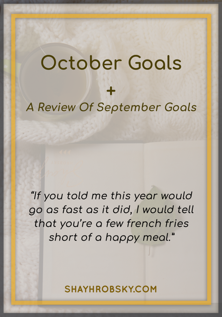 A look into my October Goals and how I did back in September.