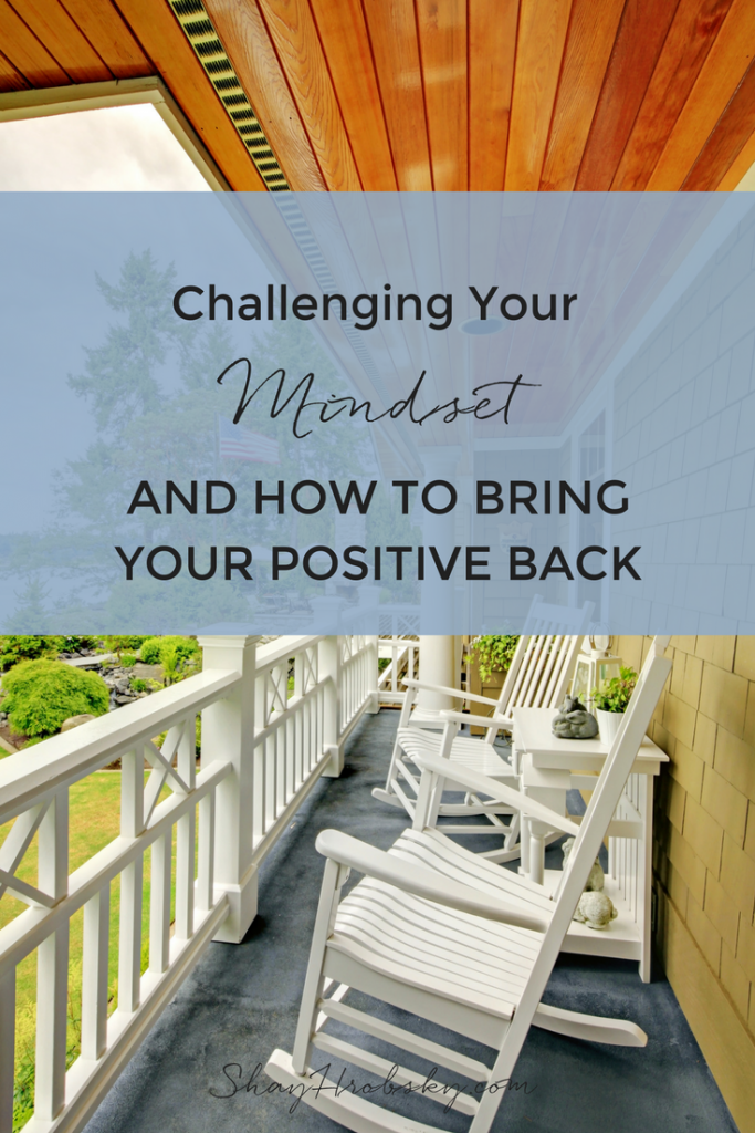 Having a positive mindset doesn't happen overnight. Here is a great article on challenging your mindset!